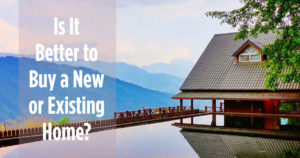 should you buy a new or existing home